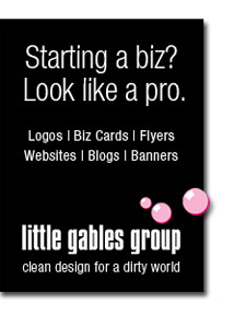 Starting a biz?  Look like a pro. Logos | Biz Cards | Flyers Websites | Blogs | Banners | Little Gables Group. Clean design for a dirty world.